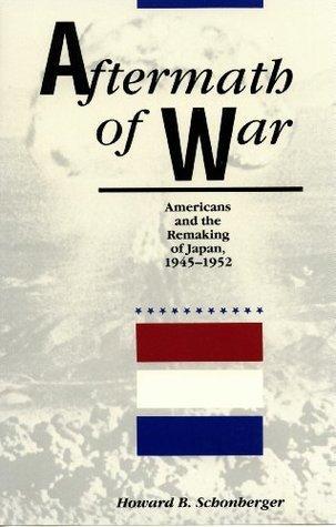 Aftermath of War Howard B. Schonberger