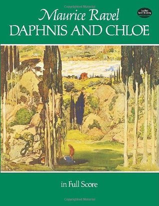 Daphnis and Chloe in Full Score  by  Maurice Ravel