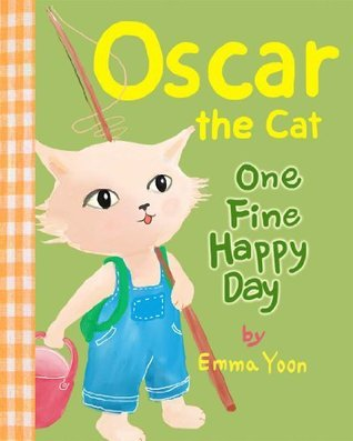 Oscar the Cat : One Fine Happy Day  by  Emma Yoon