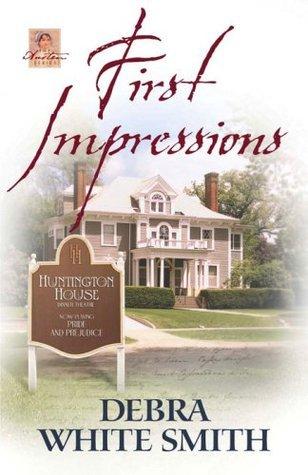 First Impressions (Austen Series, #1)  by  Debra White Smith