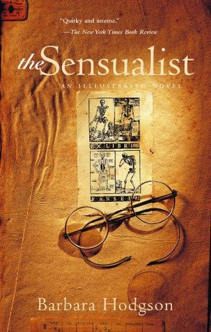 The Sensualist: An Illustrated Novel Barbara Hodgson