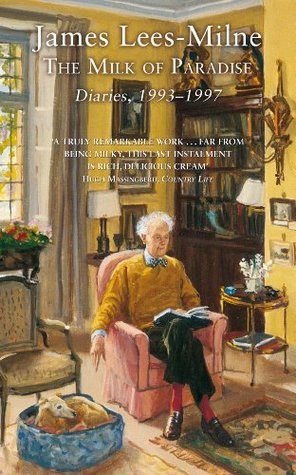 The Milk of Paradise: Diaries, 1993-1997  by  James Lees-Milne