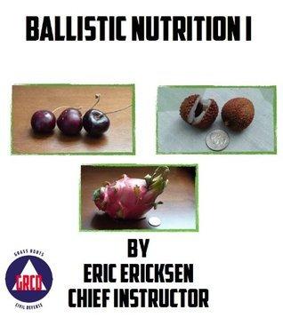 Ballistic Nutrition I  by  Eric Ericksen