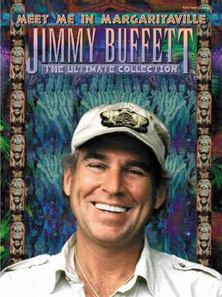 Meet Me in Margaritaville: The Ultimate Collection Jimmy Buffett