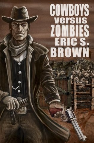 Cowboys Vs Zombies Eric S. Brown