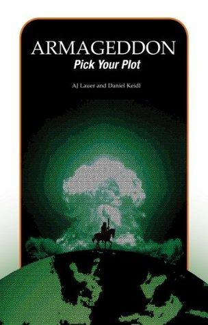 Armageddon: Pick Your Plot  by  A.J. Lauer