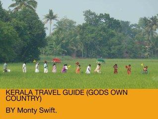 Kerala travel guide  by  Monty Swift