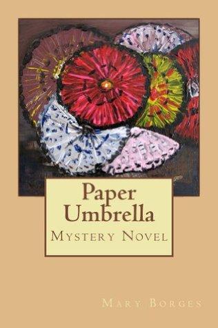 Paper Umbrella  by  M.L. Borges