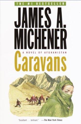Caravans: A Novel of Afghanistan  by  James A. Michener