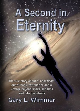 A Second in Eternity Gary L. Wimmer