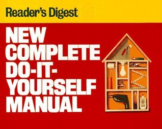 New Complete Do-It-Yourself Manual  by  Readers Digest Association