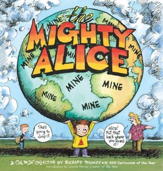 The Mighty Alice: A Cul de Sac Collection  by  Richard Thompson