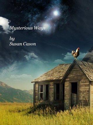 Mysterious Ways Susan Cason