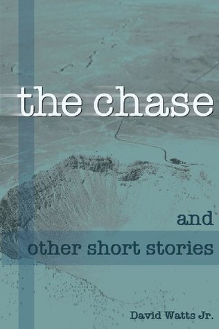 The Chase And Other Short Stories  by  David Watts Jr.