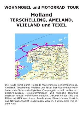 Womoführer: HOLLAND - TEXEL, VLIELAND, AMELAND, SCHIERMONNIKOOG(inkl. GPS Daten) M. lab