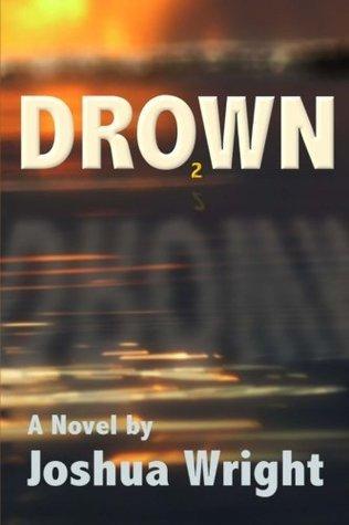 Dro2wn: Drowning in Oxygen Joshua Daniel Wright