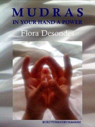 Mudras in your hand a power Flora Desondes