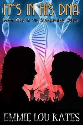 Its in his DNA (The Stormforce Series) Emmie Lou Kates