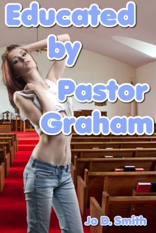 Educated  by  Pastor Graham by Jo D. Smith