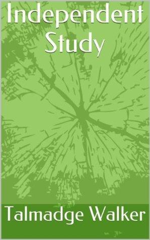 Independent Study Talmadge Walker
