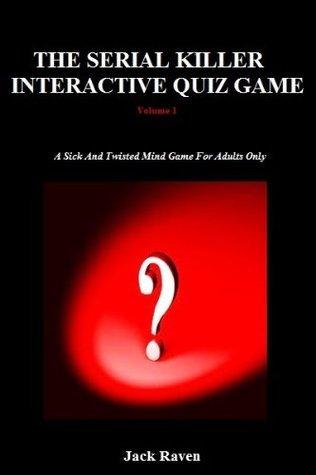 The Serial Killer Interactive Kindle Quiz Game: Volume 1  by  Jack N. Raven