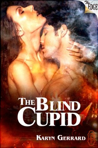 The Blind Cupid (Blind Cupid Series)  by  Karyn Gerrard