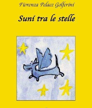 Suni tra le stelle  by  Fiorenza Pelaez Golferini