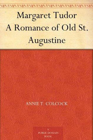Margaret Tudor Annie T. Colcock