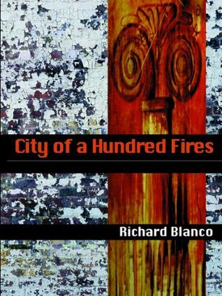 City of a Hundred Fires (Pitt Poetry Series)  by  Richard Blanco