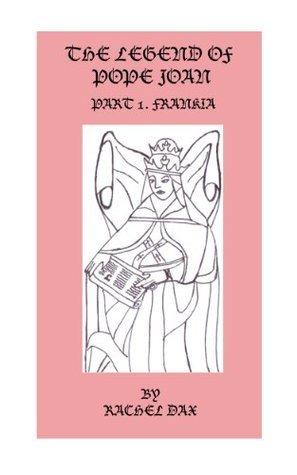 The Legend Of Pope Joan, Part 1. Frankia Rachel Dax