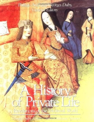 History of Private Life, Volume II: Revelations of the Medieval World  by  Georges Duby