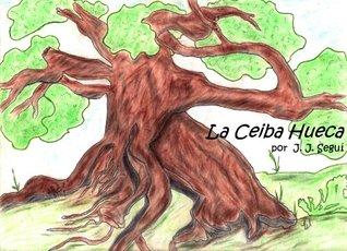 La Ceiba Hueca - Volumen VII - La casa embrujada  by  J. J. Seguí