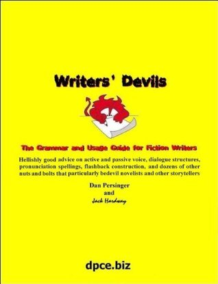Writers Devils: The Grammar Guide for Fiction Authors Dan Persinger
