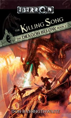 The Killing Song: The Dragon Below, Book 3  by  Don Bassingthwaite