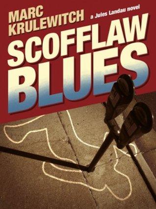 Scofflaw Blues (Jules Landau Detective Series) Marc Krulewitch