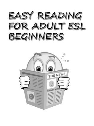 Easy Reading for Adult ESL Beginners (300 Short Paragraphs) (DRM-free)  by  ESL Instructors