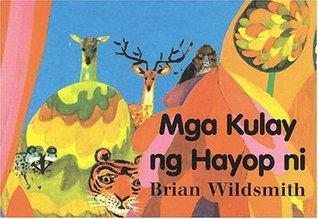 Brian Wildsmiths Mga Kulay ng Hayop ni  by  Brian Wildsmith