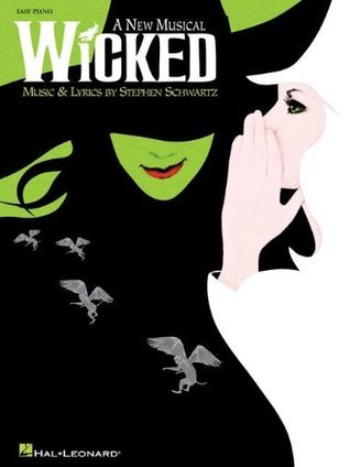 Wicked: A New Musical, Easy Piano  by  Stephen Schwartz