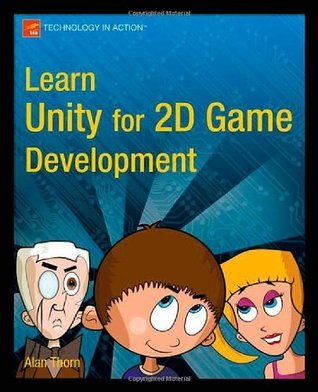 Learn Unity for 2D Game Development Alan Thorn