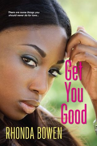 Get You Good  by  Rhonda Bowen