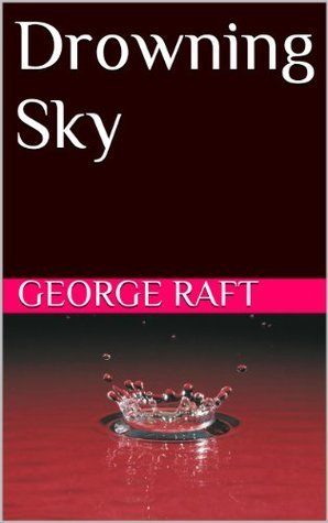 Drowning Sky George Raft