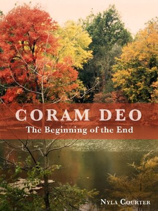Coram Deo - Trials and Tribulation  by  Nyla Courter