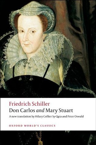 Don Carlos and Mary Stuart: Adapted in Verse Drama Friedrich Schiller