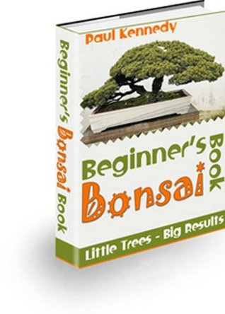 Beginners Bonsai Book  by  Paul Kennedy