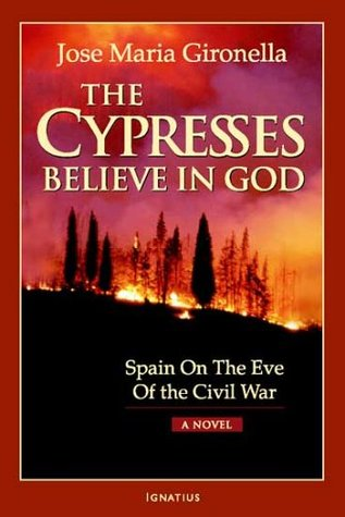 The Cypresses Believe in God: Spain on the Eve of Civil War - A Novel José María Gironella