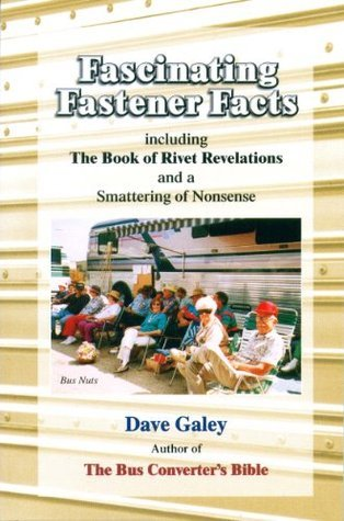 Fascinating Fastener Facts Dave Galey
