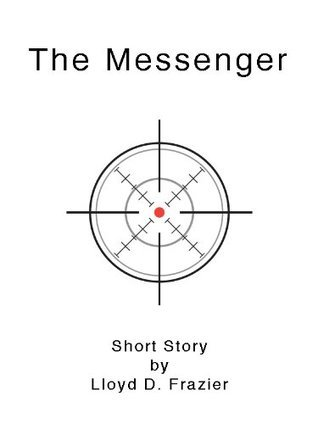 The Messenger  by  Lloyd Frazier