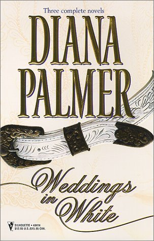 Weddings in White, Three Complete Novels: Unlikely Lover/The Princess Bride/Callaghans Bride Diana Palmer