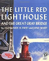 Little Red Lighthouse and the Great Gray Bridge  by  Hildegarde Hoyt Swift