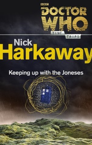 Doctor Who: Keeping Up with the Joneses  by  Nick Harkaway